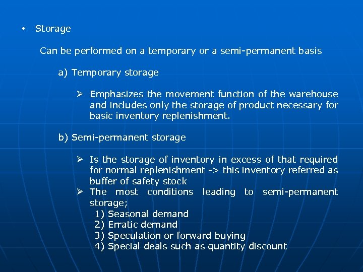 • Storage Can be performed on a temporary or a semi-permanent basis a)