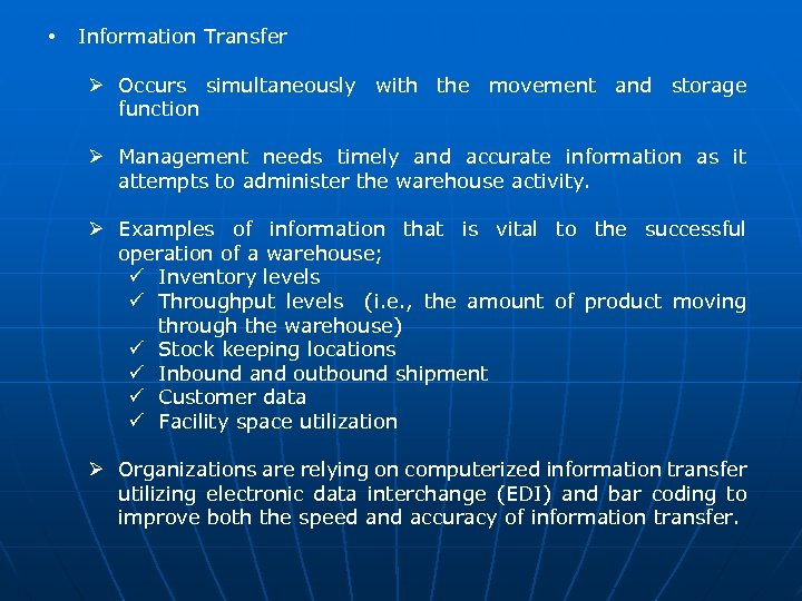 • Information Transfer Ø Occurs simultaneously with the movement and storage function Ø