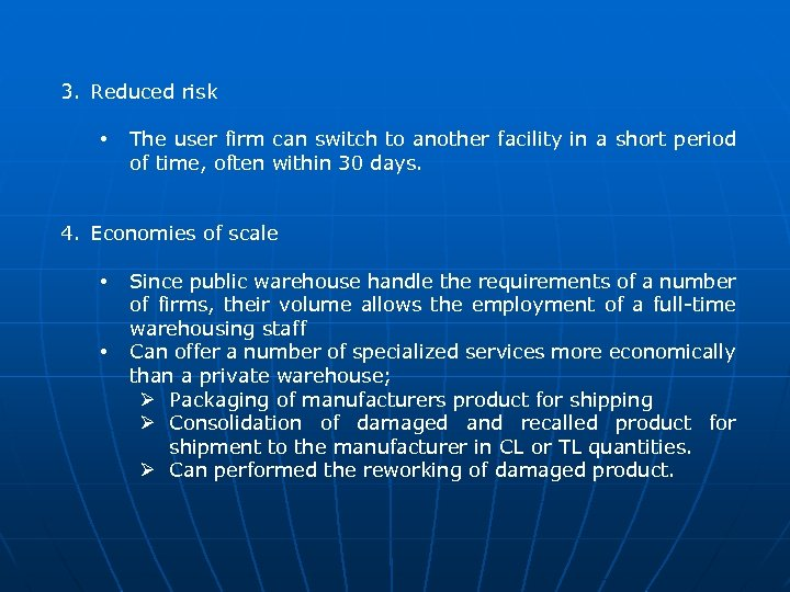 3. Reduced risk • The user firm can switch to another facility in a