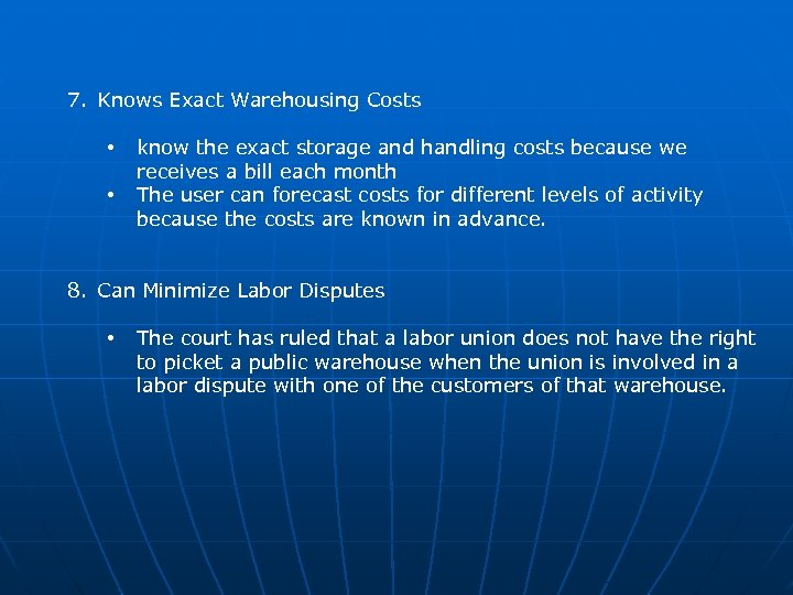 7. Knows Exact Warehousing Costs • • know the exact storage and handling costs