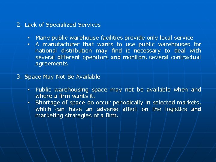 2. Lack of Specialized Services § § Many public warehouse facilities provide only local