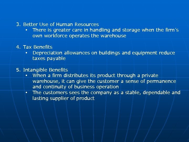 3. Better Use of Human Resources • There is greater care in handling and