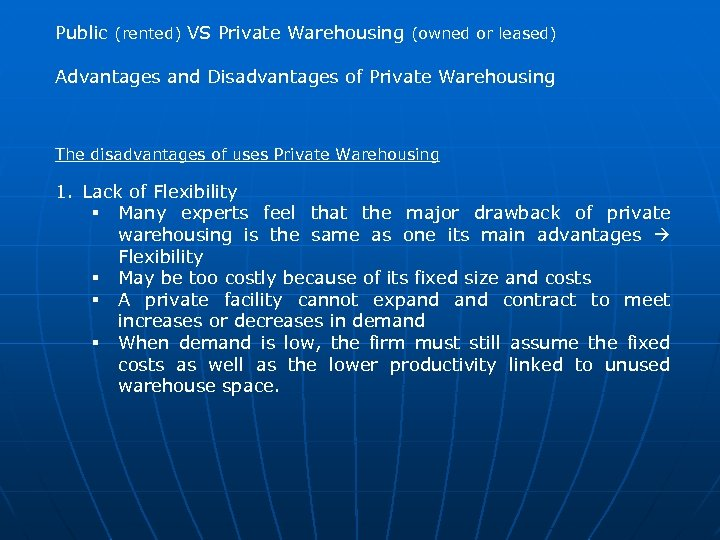 Public (rented) VS Private Warehousing (owned or leased) Advantages and Disadvantages of Private Warehousing