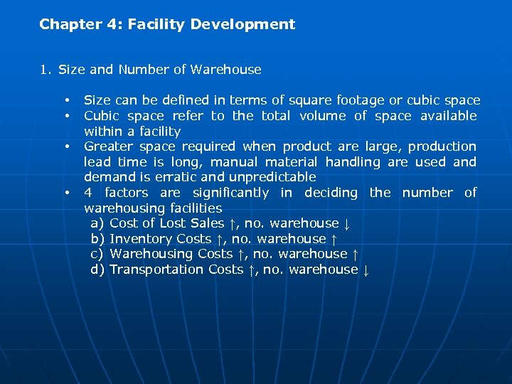 Chapter 4: Facility Development 1. Size and Number of Warehouse • • Size can