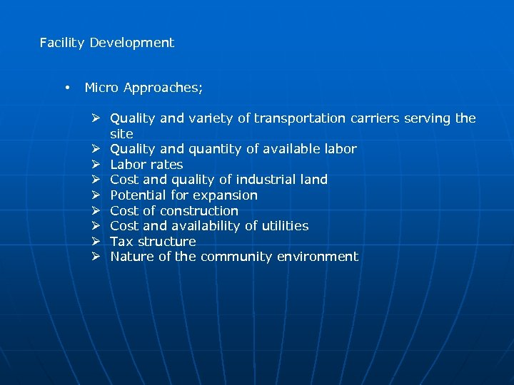 Facility Development • Micro Approaches; Ø Quality and variety of transportation carriers serving the