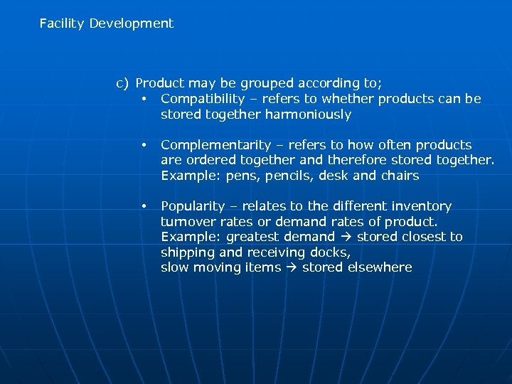 Facility Development c) Product may be grouped according to; • Compatibility – refers to