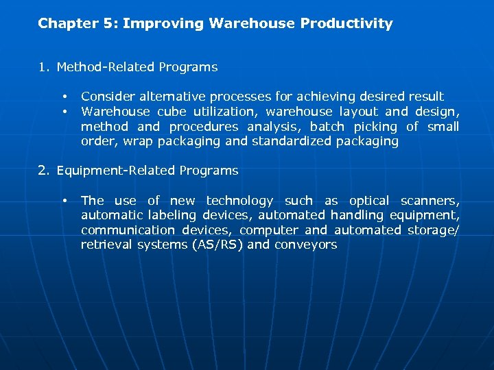 Chapter 5: Improving Warehouse Productivity 1. Method-Related Programs • • Consider alternative processes for