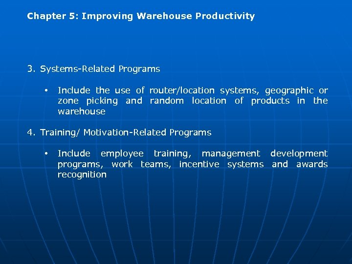 Chapter 5: Improving Warehouse Productivity 3. Systems-Related Programs • Include the use of router/location
