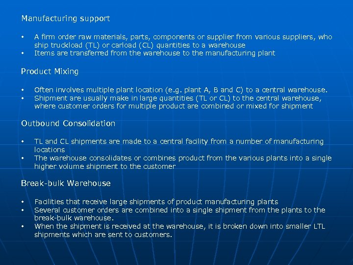 Manufacturing support • • A firm order raw materials, parts, components or supplier from