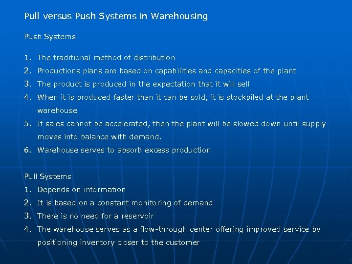 Pull versus Push Systems in Warehousing Push Systems 1. The traditional method of distribution