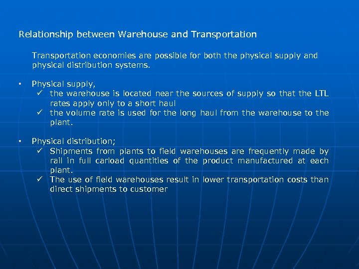 Relationship between Warehouse and Transportation economies are possible for both the physical supply and