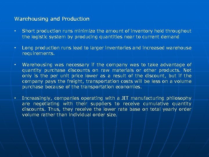 Warehousing and Production • Short production runs minimize the amount of inventory held throughout