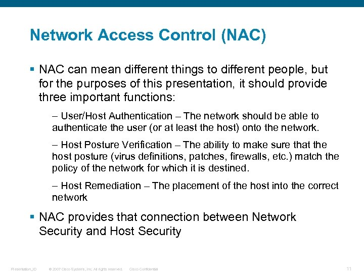 Network Access Control (NAC) § NAC can mean different things to different people, but