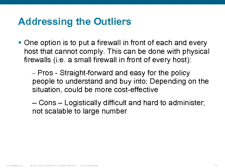Addressing the Outliers § One option is to put a firewall in front of