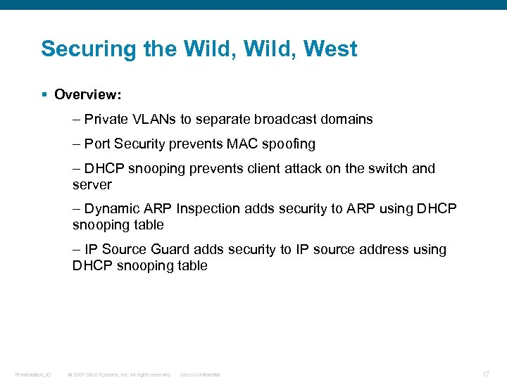 Securing the Wild, West § Overview: – Private VLANs to separate broadcast domains –