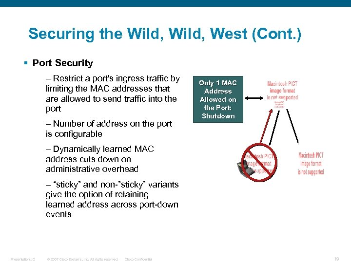 Securing the Wild, West (Cont. ) § Port Security – Restrict a port's ingress