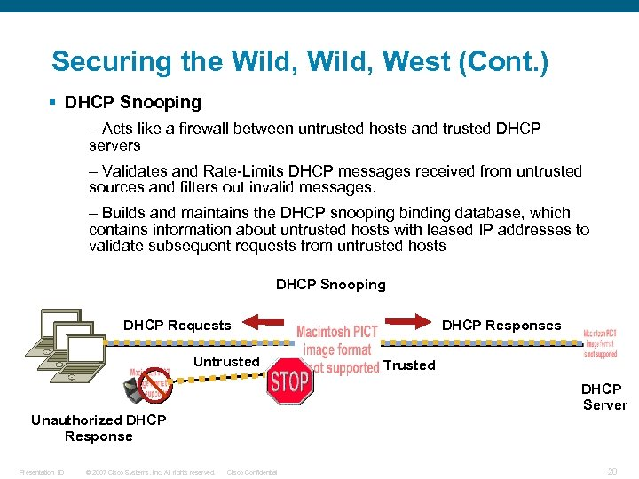 Securing the Wild, West (Cont. ) § DHCP Snooping – Acts like a firewall