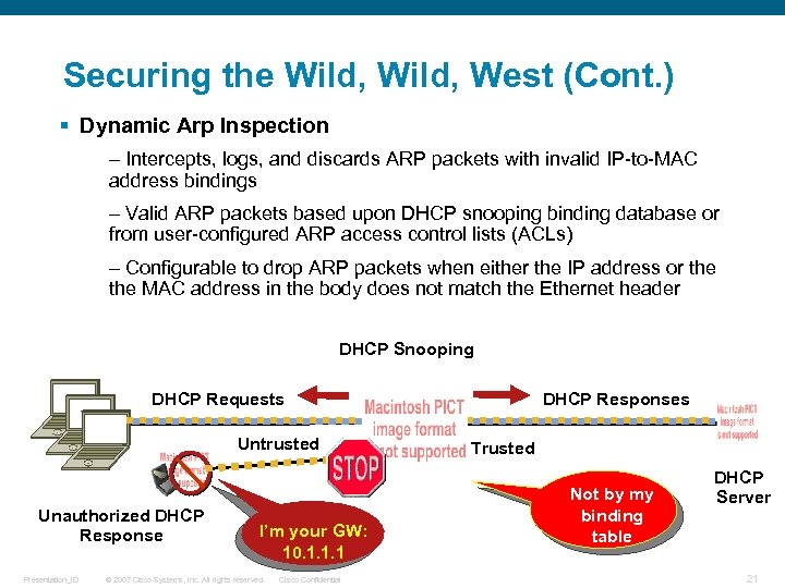 Securing the Wild, West (Cont. ) § Dynamic Arp Inspection – Intercepts, logs, and