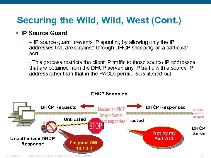 Securing the Wild, West (Cont. ) § IP Source Guard – IP source guard