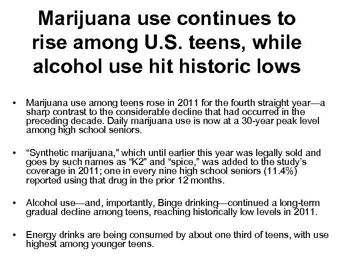 Marijuana use continues to rise among U. S. teens, while alcohol use hit historic