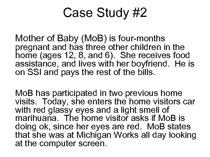 Case Study #2 Mother of Baby (Mo. B) is four-months pregnant and has three