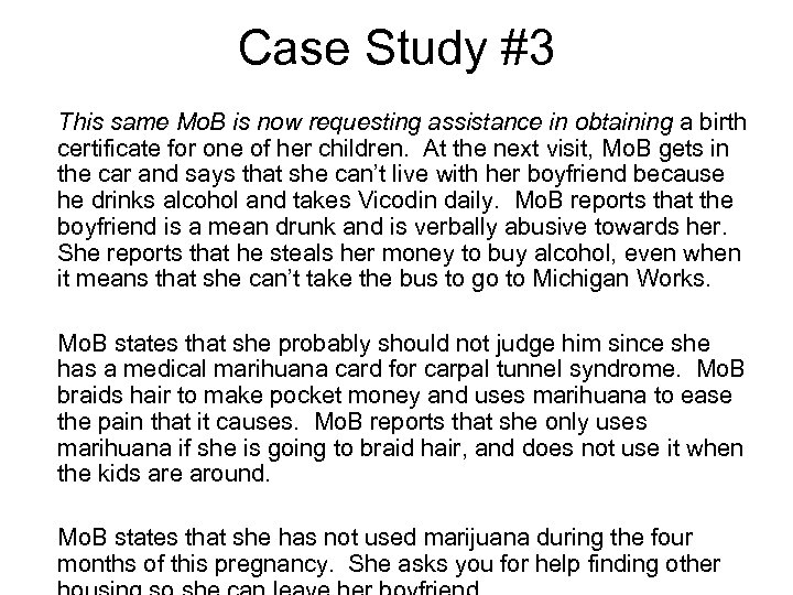 Case Study #3 This same Mo. B is now requesting assistance in obtaining a