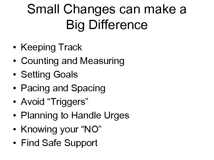 Small Changes can make a Big Difference • • Keeping Track Counting and Measuring
