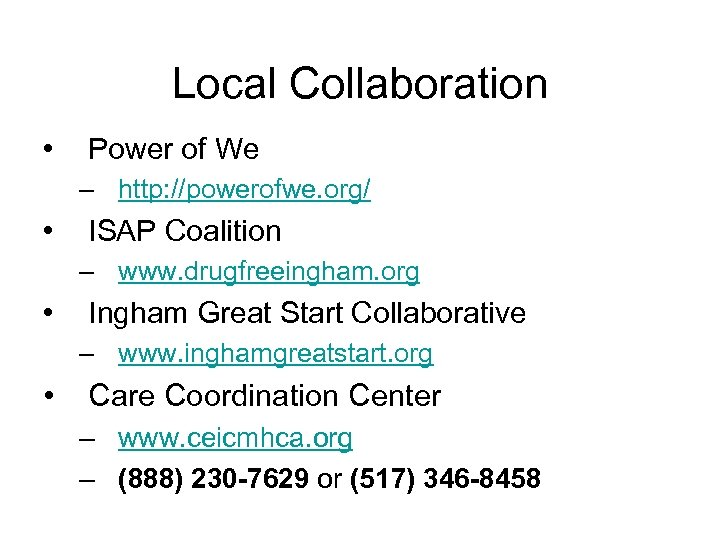 Local Collaboration • Power of We – http: //powerofwe. org/ • ISAP Coalition –