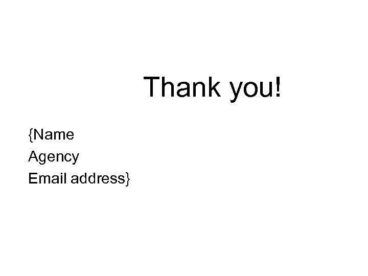Thank you! {Name Agency Email address}