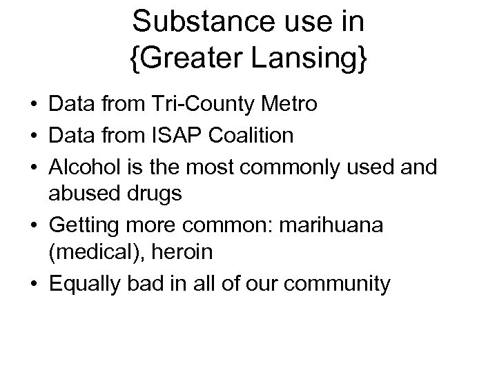 Substance use in {Greater Lansing} • Data from Tri-County Metro • Data from ISAP