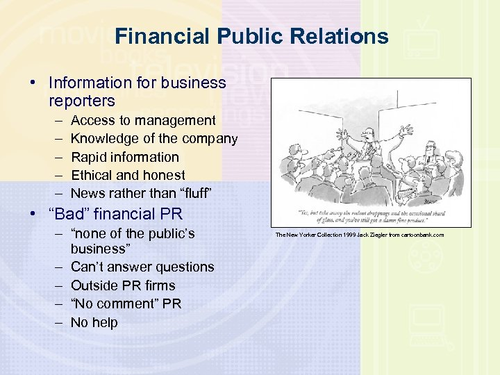 Financial Public Relations • Information for business reporters – – – Access to management