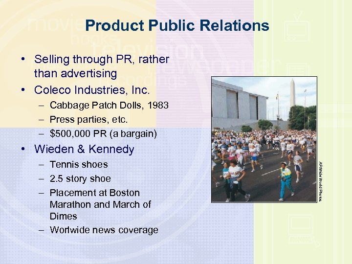 Product Public Relations • Selling through PR, rather than advertising • Coleco Industries, Inc.