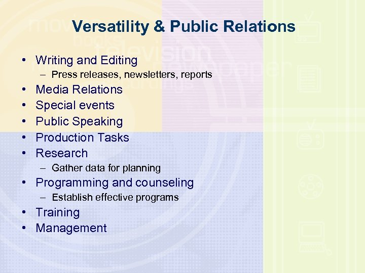 Versatility & Public Relations • Writing and Editing – Press releases, newsletters, reports •