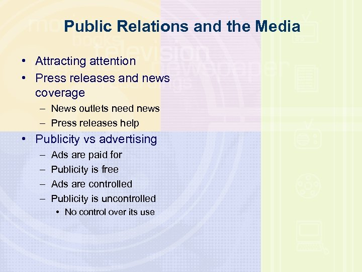 Public Relations and the Media • Attracting attention • Press releases and news coverage
