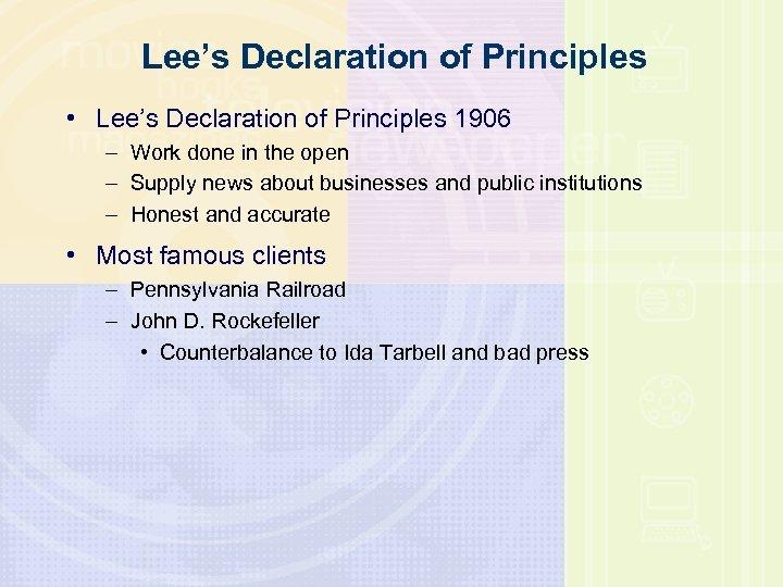 Lee's Declaration of Principles • Lee's Declaration of Principles 1906 – Work done in
