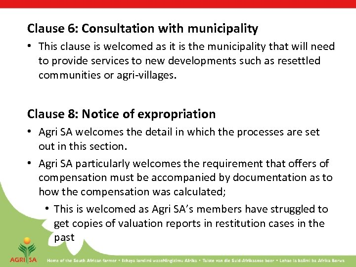 Clause 6: Consultation with municipality • This clause is welcomed as it is the
