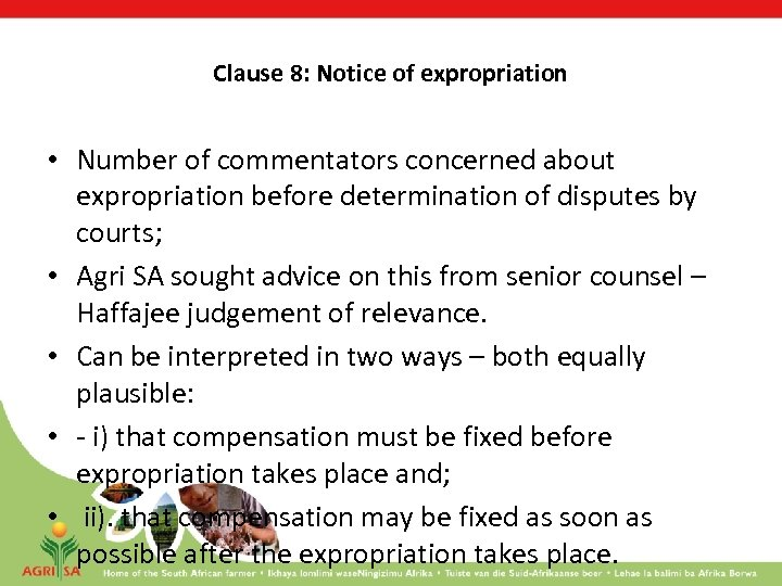 Clause 8: Notice of expropriation • Number of commentators concerned about expropriation before determination