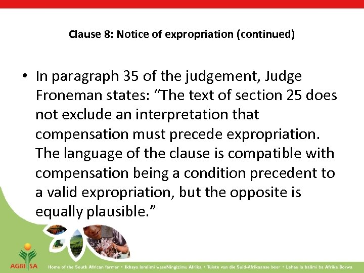 Clause 8: Notice of expropriation (continued) • In paragraph 35 of the judgement, Judge