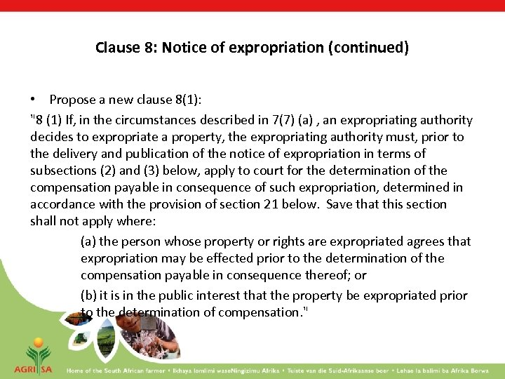 Clause 8: Notice of expropriation (continued) • Propose a new clause 8(1):