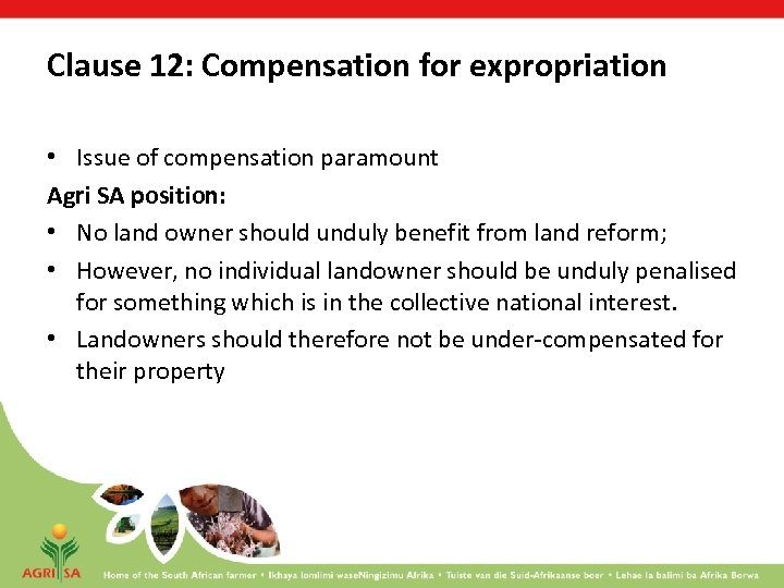 Clause 12: Compensation for expropriation • Issue of compensation paramount Agri SA position: •
