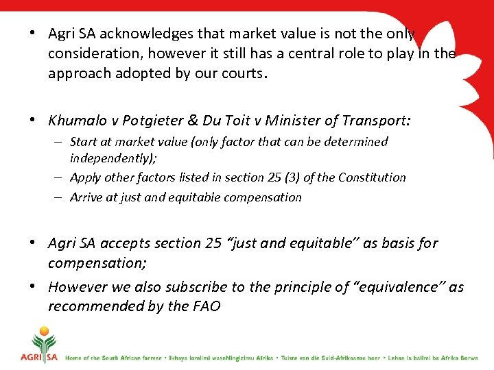 • Agri SA acknowledges that market value is not the only consideration, however