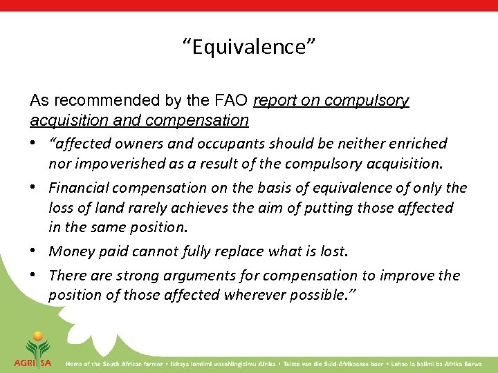 """Equivalence"" As recommended by the FAO report on compulsory acquisition and compensation • ""affected"