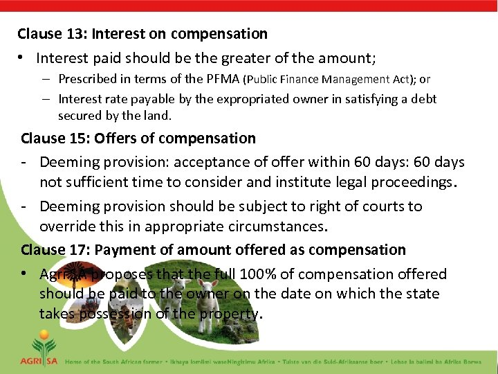 Clause 13: Interest on compensation • Interest paid should be the greater of the