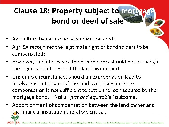 Clause 18: Property subject to mortgage bond or deed of sale • Agriculture by
