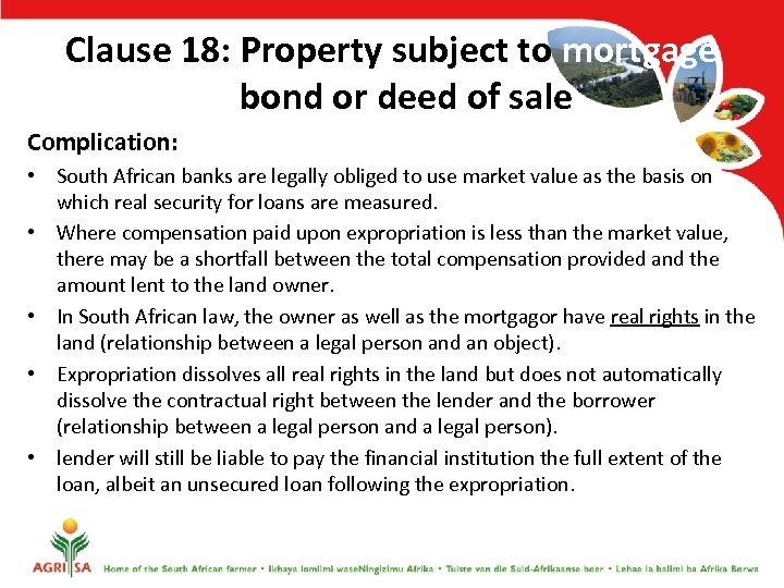 Clause 18: Property subject to mortgage bond or deed of sale Complication: • South