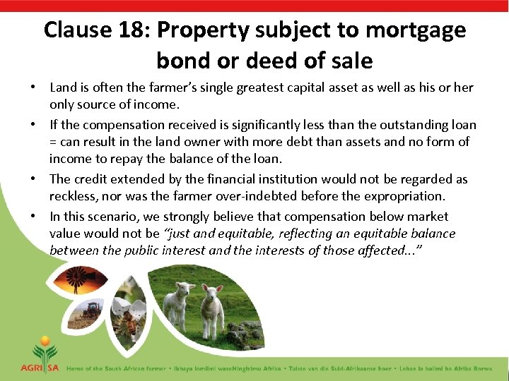 Clause 18: Property subject to mortgage bond or deed of sale • Land is