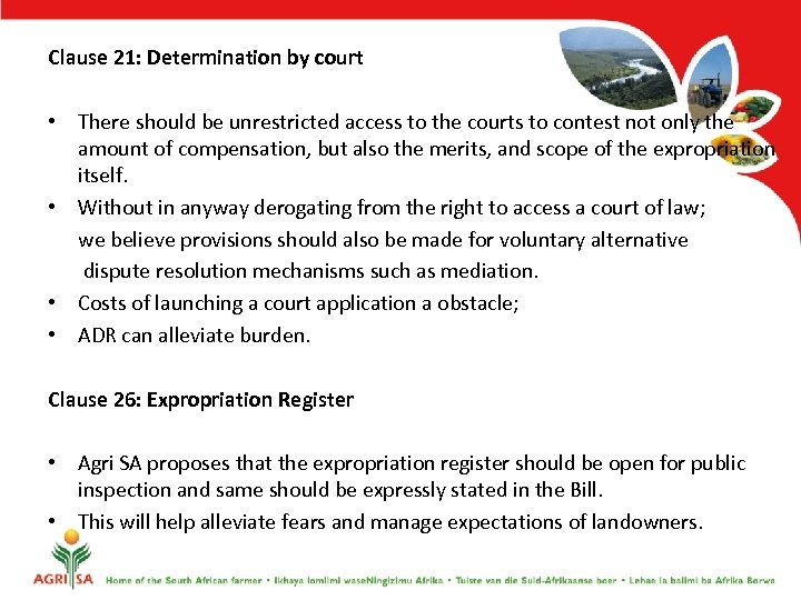 Clause 21: Determination by court • There should be unrestricted access to the courts
