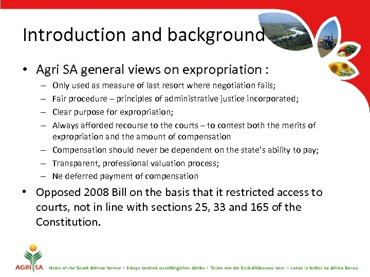 Introduction and background • Agri SA general views on expropriation : Only used as