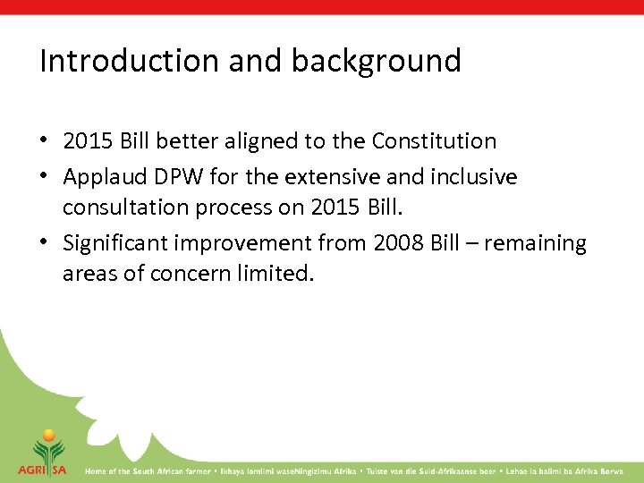 Introduction and background • 2015 Bill better aligned to the Constitution • Applaud DPW