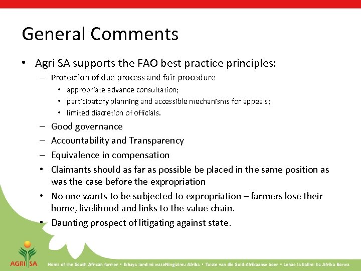 General Comments • Agri SA supports the FAO best practice principles: – Protection of